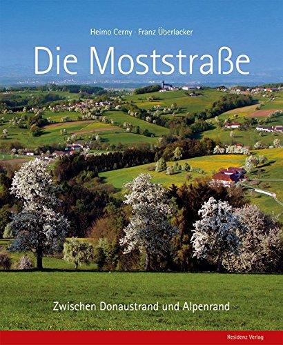 Die Moststraße: Zwischen Donaustrand und Alpenrand