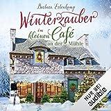 Winterzauber im kleinen Cafè an der Mühle: Café-Liebesroman zum Wohlfühlen 2 - Barbara Erlenkamp