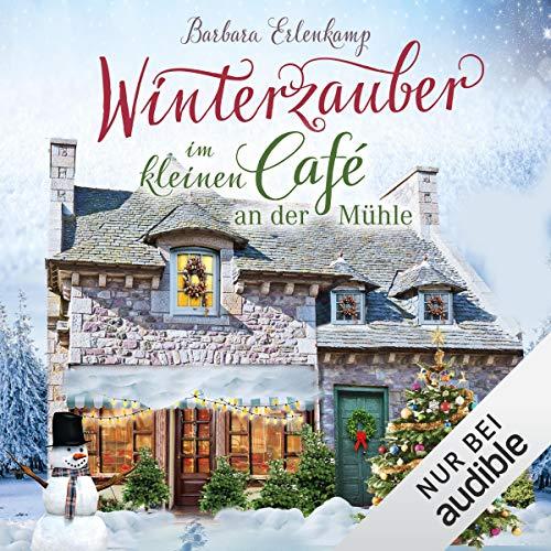 Winterzauber im kleinen Cafè an der Mühle Titelbild