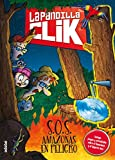 La pandilla Clik: S.O.S. Amazonas en peligro, n.º 6...