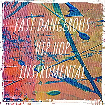 Fast Dangerous Hip Hop Instrumental