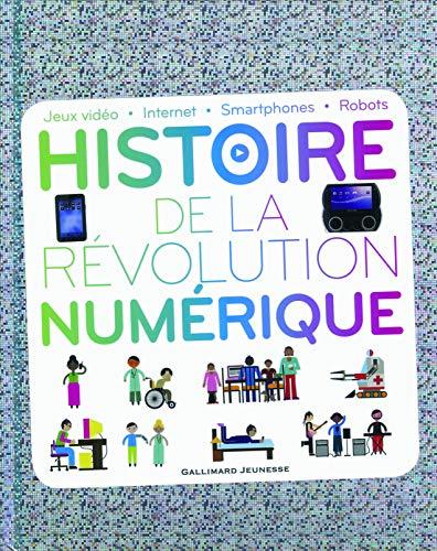 puissant Histoire de la révolution numérique: Jeux vidéo-Internet-Smartphones-Robots