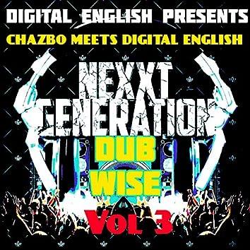 Digital English Presents - Chazbo Meets Digital English, Vol. 3 (Nexxt Generation Dub Wise)