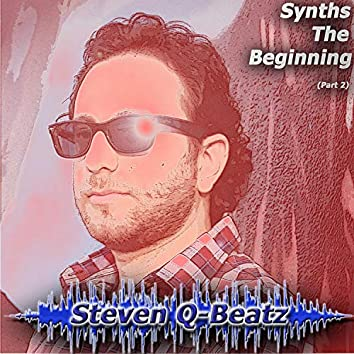 Synths the Beginning, Pt. 2