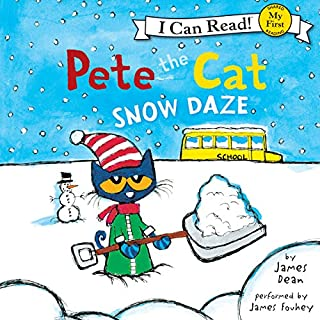 Pete the Cat: Snow Daze                   Written by:                                                                                                                                 James Dean                               Narrated by:                                                                                                                                 James Fouhey                      Length: 5 mins     Not rated yet     Overall 0.0