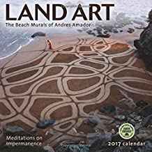 Land Art 2017 Wall Calendar: The Beach Murals of Andres Amador — Meditations on Impermanence