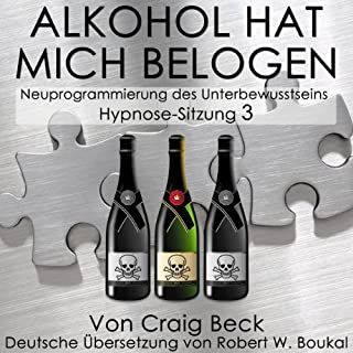 Alkohol Hat Mich Belogen [Alcohol Has Lied to Me (Session 3)] Titelbild