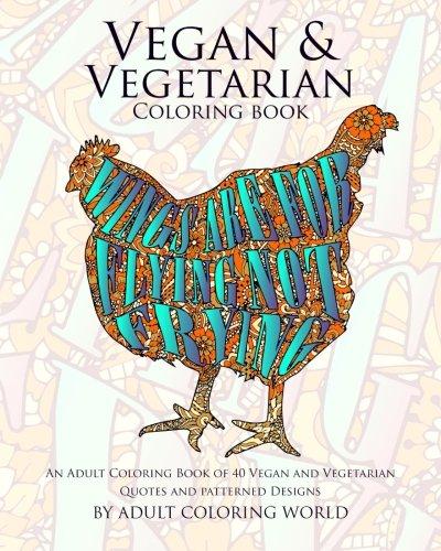 Vegan & Vegetarian Coloring Book: An Adult Coloring Book of 40 Vegan...