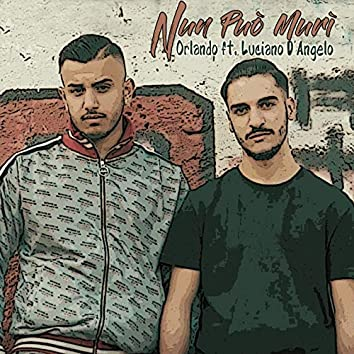Nun Può Murì (feat. Luciano D'Angelo)