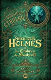 Sherlock Holmes et les ombres de Shadwell - Les Dossiers Cthulhu, T1 - Format Kindle - 12,99 €