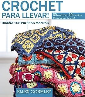 Crochet para llevar!: Diseña tus propias mantas (Spanish Edition)