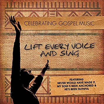 Celebrating Gospel Music: Lift Every Voice And Sing