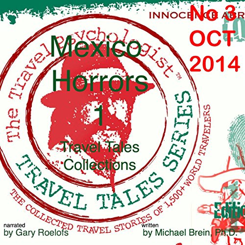 Travel Tales Collections: No 3 OCT 2014 - Mexico Horrors 1 audiobook cover art
