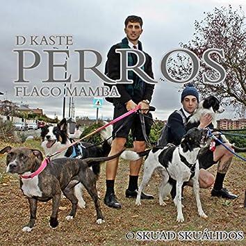 Perros (feat. Flaco Mamba)