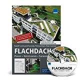 FLACHDACH: Planen - Konstruieren - Sanieren