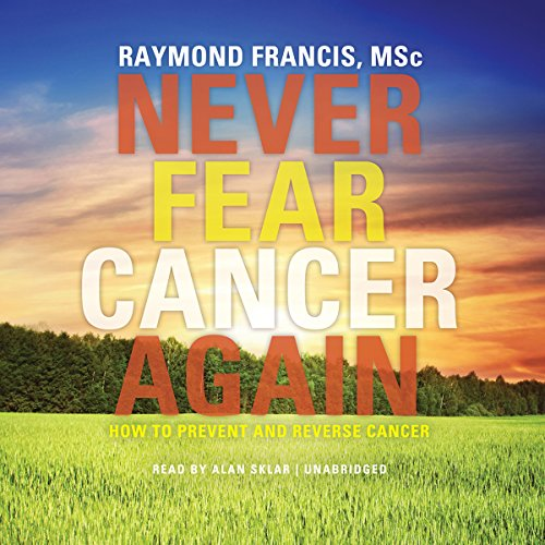Never Fear Cancer Again audiobook cover art
