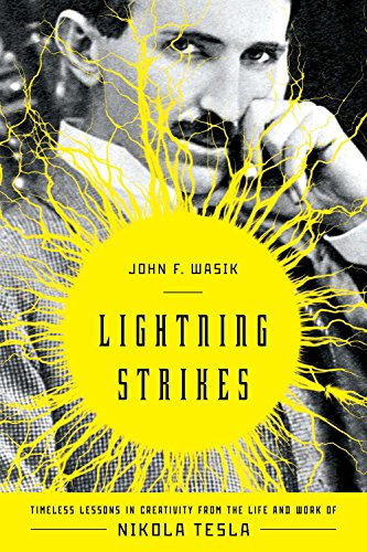 Lightning Strikes: Timeless Lessons in Creativity from the Life and...