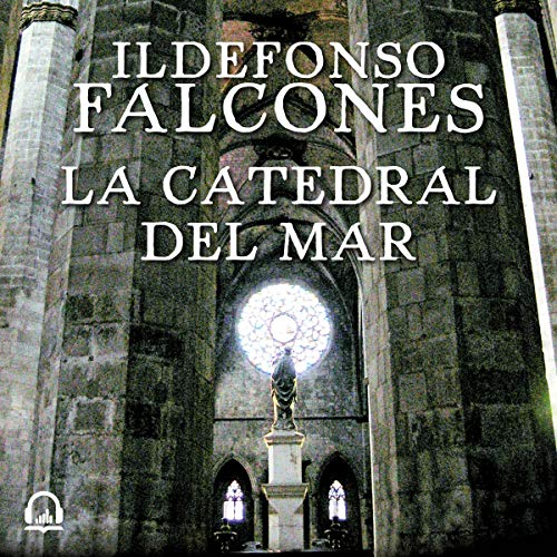 La catedral del mar [Cathedral of the Sea] cover art