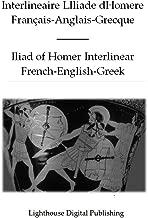 Interlineaire LIliade dHomere - Interlinear Iliad of Homer - French English