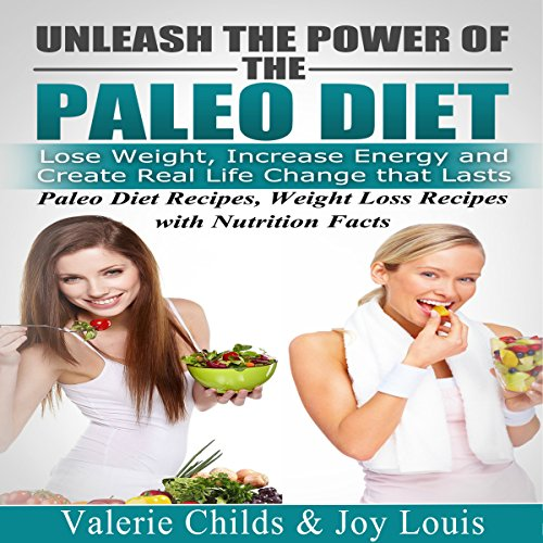 Paleo Diet: Unleash the Power of the Paleo Diet audiobook cover art