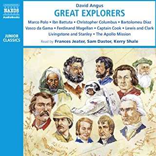 Great Explorers                   By:                                                                                                                                 David Angus                               Narrated by:                                                                                                                                 Frances Jeater,                                                                                        Sam Dastor,                                                                                        Kerry Shale                      Length: 2 hrs and 35 mins     9 ratings     Overall 4.1