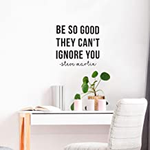 Vinyl Wall Art Decal - Be So Good They Can't Ignore You - 22.5
