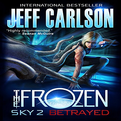 Frozen Sky 2: Betrayed Audiobook By Jeff Carlson cover art