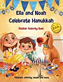 Hanukkah Sticker Activity Book: Ella and Noah Celebrate Hanukkah (200+ Stickers with Matching Hanukkah Scenes and Lots More - Coloring, Matching, Counting, Mazes)