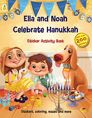 Hanukkah Activity Book with Beautiful Sticker Activities: Ella and Noah Celebrate Hanukkah (200+ Stickers with Matching Hanukkah Scenes and Lots More - Coloring, Matching, Counting, Mazes)