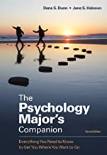 The Psychology Major's Companion: Everything You Need to Know to Get You Where You Want to Go
