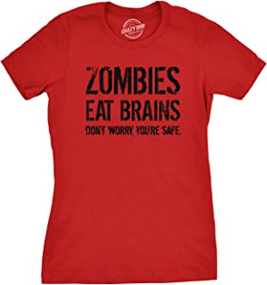 Womens Zombies Eat Brains So You're Safe Funny T Shirt Halloween Living Dead Tee