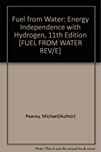 Fuel from Water: Energy Independence with Hydrogen, 11th Edition [FUEL FROM WATER REV/E]