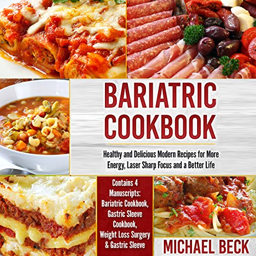 Bariatric Cookbook     Healthy and Delicious Modern Recipes for More Energy, Laser Sharp Focus and a Better Life              By:                                                                                                                                 Michael Beck                               Narrated by:                                                                                                                                 Joe Faranacci                      Length: 5 hrs and 55 mins     Not rated yet     Overall 0.0