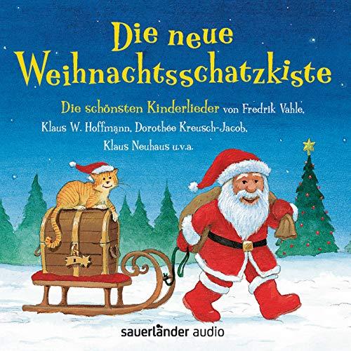Die neue Weihnachtsschatzkiste: Die schönsten Kinderlieder von Fredrik Vahle, Klaus. W. Hoffmann,...