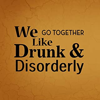 Iliogine Quote Metal Sign We Go Together Like Drunk Disorderly Funny Family Sign Caramel Yellow Aluminum Post Wall Home Decoration Sign for Driveway