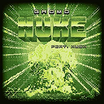 Nuke (feat. Hush)