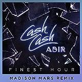 Finest Hour (feat. Abir)[Madison Mars Remix] 歌詞