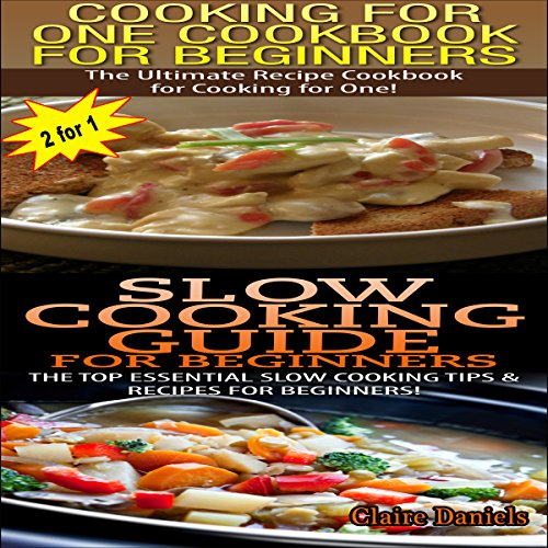 Cooking For One Cookbook For Beginners & Slow Cooking Guide For Beginners audiobook cover art