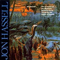 The Surgeon Of The Nightsky Restores Dead Things By The Power Of Sound by Jon Hassell