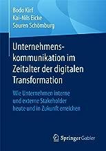 Unternehmenskommunikation im Zeitalter der digitalen Transformation: Wie Unternehmen interne und externe Stakeholder heute und in Zukunft erreichen (German Edition)