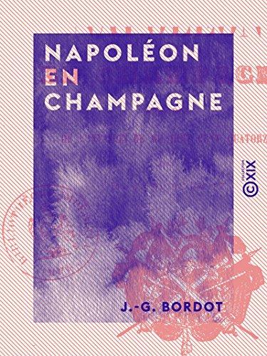 Napoléon en Champagne - Épisodes de l'invasion de 1814 (French Edition)