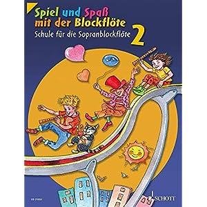 Spiel und Spaß mit der Blockflöte: Schule für die Sopranblockflöte (barocke Griffweise). Band 2. Sopran-Blockflöte. Schülerheft.