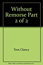 Without Remorse Part 2 of 2