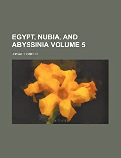 Egypt, Nubia, and Abyssinia Volume 5