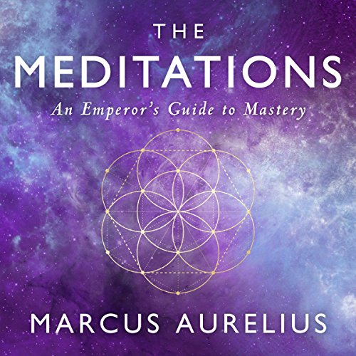 The Meditations: An Emperor's Guide to Mastery audiobook cover art