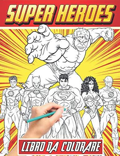 Superheroes libro da colorare: Fantastico Avengers Libro Da Colorare Per I Fan, bambini e adulti , +70 pagine di alta qualità, - Grande regalo per gli appassionati di supereroi