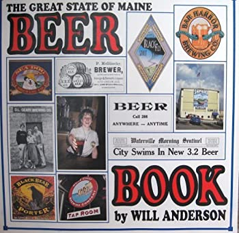 Great State of Maine Beer Book: A Lively and Engaging Look at Maine's Brewing past and Present 0960105689 Book Cover