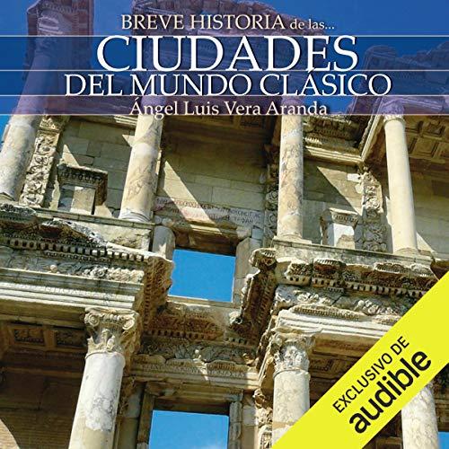Breve historia de las ciudades del mundo clásico  By  cover art