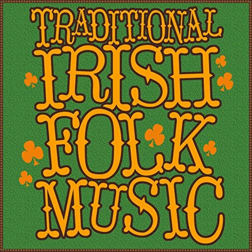 Irish folk music, Traditional & Traditional Irish