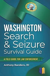 Washington Search & Seizure Survival Guide: A Field Guide for Law Enforcement